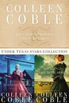 The Under Texas Stars Collection - Blue Moon Promise and Safe in His Arms ebook by Colleen Coble