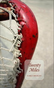 Twenty Miles ebook by Cara Hedley