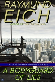 A Bodyguard of Lies ebook by Raymund Eich