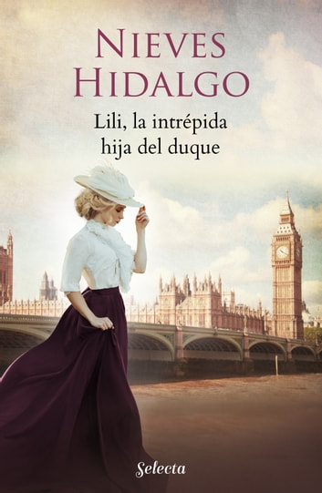 Lili, la intrépida hija del duque (Un romance en Londres) ebooks by Nieves Hidalgo