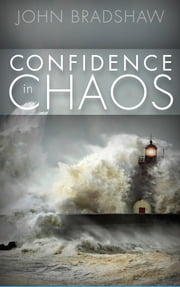 Confidence in Chaos ebook by John Bradshaw