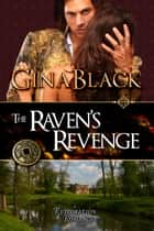 The Raven's Revenge ebook by Gina Black