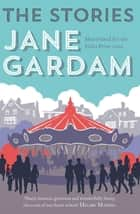 The Stories ebook by Jane Gardam