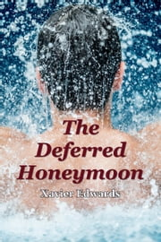The Deferred Honeymoon ebook by Xavier Edwards