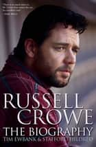 Russell Crowe ebook by Tim Ewbank, Stafford Hildred