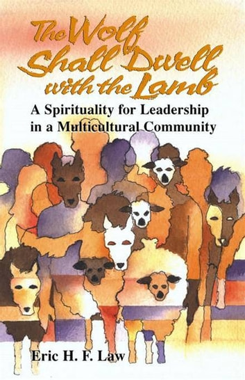 The wolf shall dwell with the lamb ebook by Eric H. F. Law