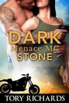 Dark Menace MC - Stone ebook by Tory Richards