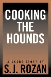 Cooking the Hounds ebook by SJ Rozan