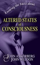 Knowing the Facts about Altered States of Consciousness ebook by