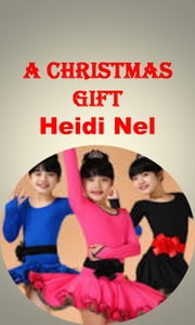 A Christmas Gift ebook by Heidi Nel
