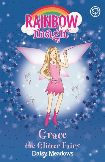 Grace The Glitter Fairy - The Party Fairies Book 3 ebook by Daisy Meadows