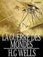 La Guerre des mondes ebook by H. G. Wells