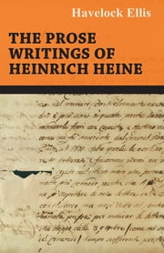 The Prose Writings of Heinrich Heine ebook by Heinrich Heine