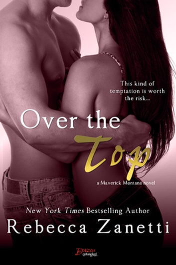 Over The Top ebook by Rebecca Zanetti