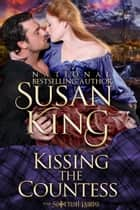 Kissing the Countess (The Scottish Lairds Series, Book 3) ebook by