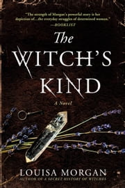 The Witch's Kind - A Novel ebook by Louisa Morgan