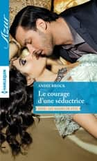 Le courage d'une séductrice eBook by Andie Brock