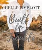 Built for Trouble ebook by Chelle Pimblott