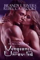 Vengeance Unraveled - Pine Barren Wolves, #2 ebook by Rebecca Brooke, Brandy L Rivers