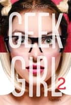 Geek Girl - Tome 2 ebook by Holly Smale, Valérie Le Plouhinec
