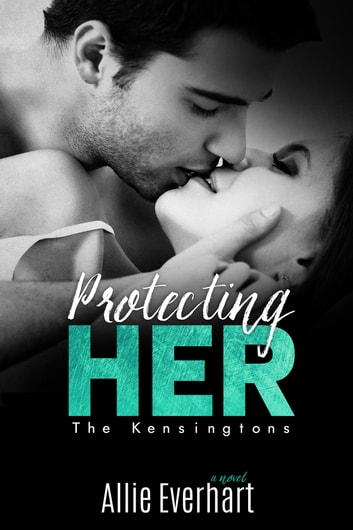 Protecting Her ebook by Allie Everhart