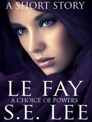 Le Fay ebook by S. E. Lee