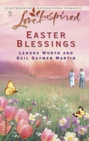 Easter Blessings - The Lily Field\The Butterfly Garden ebook by Lenora Worth,Gail Gaymer Martin
