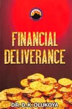 Financial Deliverance ebook by Dr. D. K. Olukoya