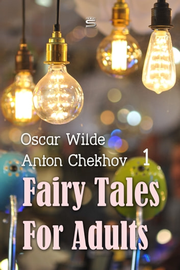 Fairy Tales for Adults, Volume 1 ebook by Oscar Wilde,Anton Chekhov