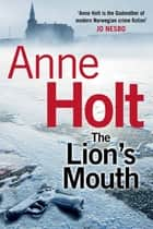 The Lion's Mouth ebook by Anne Holt, Anne Bruce