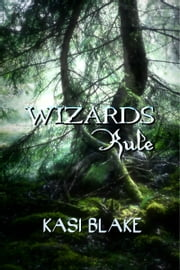 Wizards Rule ebook by Kasi Blake