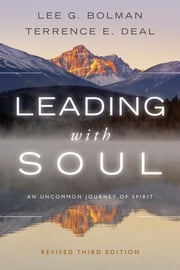 Leading with Soul - An Uncommon Journey of Spirit ebook by Lee G. Bolman,Terrence E. Deal