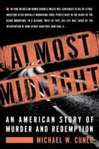 Almost Midnight - An American Story of Murder and Redemption ebook by Michael W. Cuneo