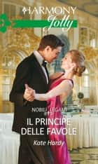 Il principe delle favole - Harmony Jolly eBook by Kate Hardy