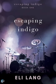 Escaping Indigo ebook by Eli Lang