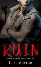 Ruin - The Reprise ebook by L A Cotton