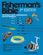 Fisherman's Bible - The World's Most Comprehensive Angling Reference ebook by Jay Cassell