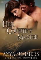 Her Country Master ebook by Anya Summers