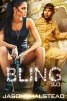 Bling 2.0 - The Lost Girls ebook by Jason Halstead