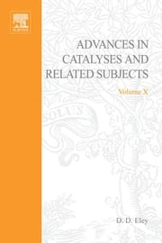 ADVANCES IN CATALYSIS VOLUME 10 ebook by Unknown, Author