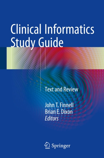 Clinical Informatics Study Guide - Text and Review ebook by