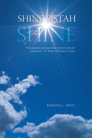 Shine Sistah Shine ebook by Ramona J. Smith