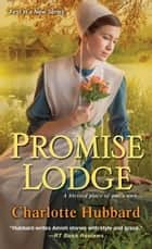 Promise Lodge ebook by Charlotte Hubbard