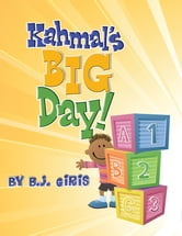 Kahmal's Big Day! ebook by B.J. Giris