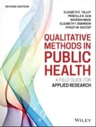 Qualitative Methods in Public Health - A Field Guide for Applied Research ebook by Elizabeth E. Tolley, Priscilla R. Ulin, Natasha Mack,...