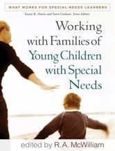 Working with Families of Young Children with Special Needs ebook by