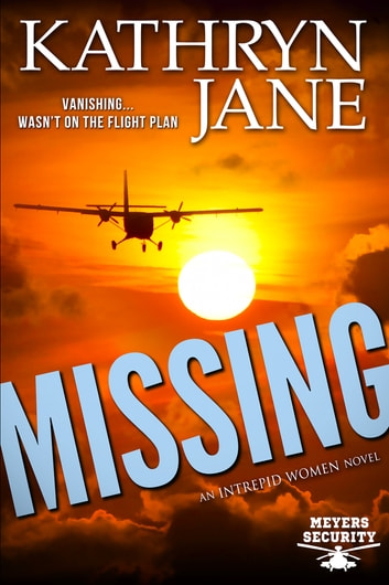 Missing - A fast-paced adventure filled with surprises ebook by Kathryn Jane