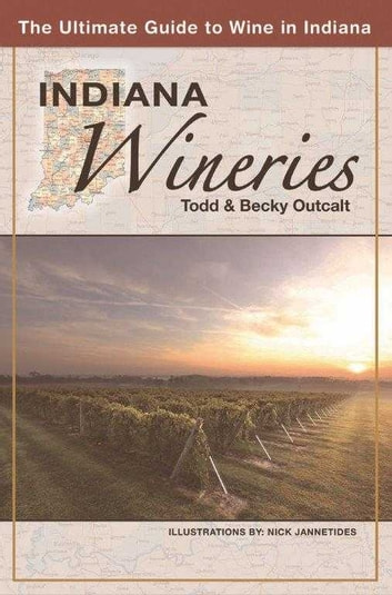 Indiana Wineries ebook by Todd Outcalt