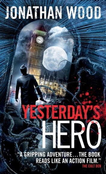 Yesterday's Hero ebook by Jonathan Wood