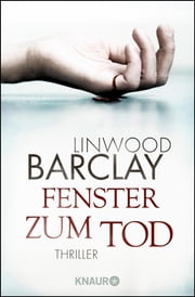 Fenster zum Tod - Psychothriller ebook by Linwood Barclay